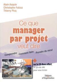 Ce que manager par projet veut dire : comprendre, comment faire, prendre du recul