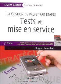 La gestion de projet par étapes, Tests et mise en service : 3e étape