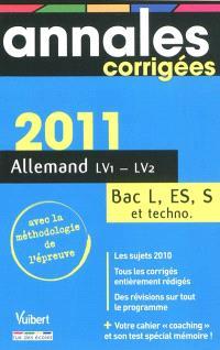Allemand LV1-LV2, bac séries L, ES, S et techno : annales corrigées 2011