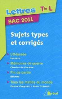 Lettres Tle L : bac 2011 : sujets types et corrigés
