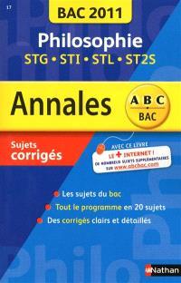 Philosophie STG, STI, STL, ST2S : annales bac 2011, sujets corrigés