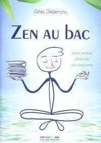 Zen au bac : pour arriver détendu aux examens