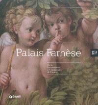 Palais Farnèse : de la Renaissance à l'Ambassade de France
