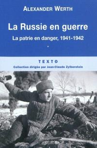 La Russie en guerre. Volume 1, La patrie en danger, 1941-1942