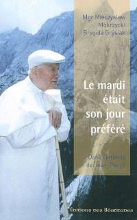 Le mardi était son jour préféré : dans l'intimité de Jean-Paul II
