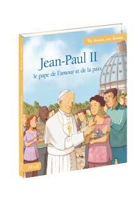 Jean-Paul II : le pape de l'amour et de la paix
