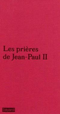 Les prières de Jean-Paul II