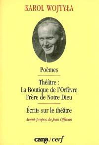 Poèmes; Théâtre; Ecrits sur le théâtre