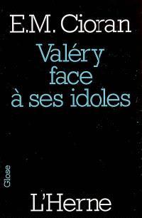 Valéry face à ses idoles : et autres textes
