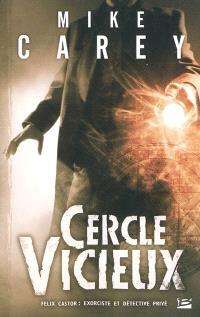 Félix Castor : exorciste et détective privé. Volume 1, Cercle vicieux
