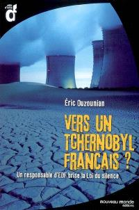Vers un Tchernobyl français ? : un responsable d'EDF brise la loi du silence