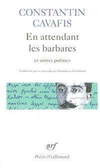 En attendant les Barbares : et autres poèmes