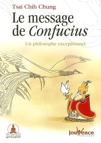 Le message de Confucius : un philosophe exceptionnel