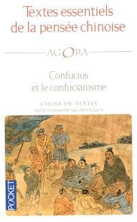Textes essentiels de la pensée chinoise : Confucius et le confucianisme
