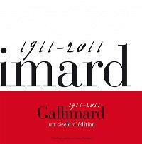 Gallimard, un siècle d'édition, 1911-2011
