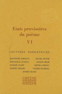 Etats provisoires du poème. Volume 6, Lectures fondatrices