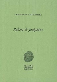 Robert et Joséphine