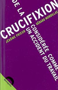 De la crucifixion considérée comme un accident de travail