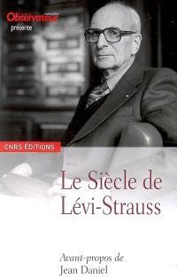 Le siècle de Lévi-Strauss