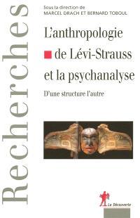 L'anthropologie de Claude Lévi-Strauss et la psychanalyse : d'une structure à l'autre