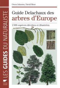 Guide Delachaux des arbres d'Europe : 1.500 espèces décrites et illustrées