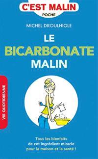Le bicarbonate malin : tous les bienfaits de cet ingrédient miracle pour la maison et la santé !
