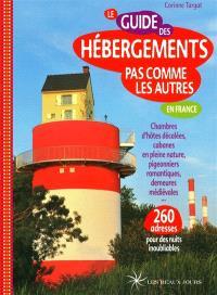 Le guide des hébergements pas comme les autres en France