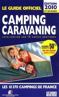Le guide officiel camping-caravaning 2010 : localisation sur 15 cartes routières : les 10.370 campings de France