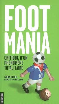 Footmania : critique d'un phénomène totalitaire