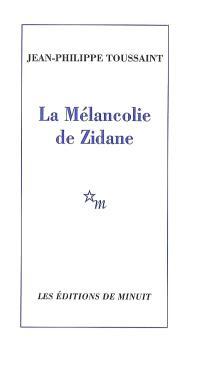 La mélancolie de Zidane