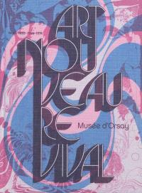 Art nouveau revival : 1900, 1933, 1966, 1974