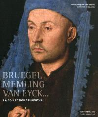 Bruegel, Memling, Van Eyck... la collection Brukenthal : exposition, Paris, Musée Jacquemart-André, du 11 septembre 2009 au 11 janvier 2010