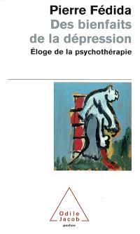 Des bienfaits de la dépression : éloge de la psychothérapie