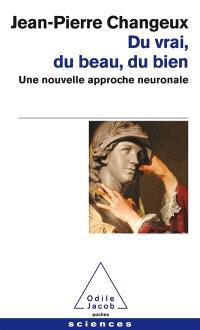 Du vrai, du beau, du bien : une nouvelle approche neuronale