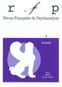 Revue française de psychanalyse. n° 1 (2011), Animal