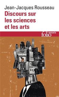 Discours sur les sciences et les arts; Lettre à d'Alembert sur les spectacles