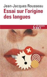 Essai sur l'origine des langues : où il est parlé de la mélodie et de l'imitation musicale