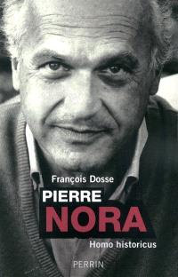 Pierre Nora : homo historicus