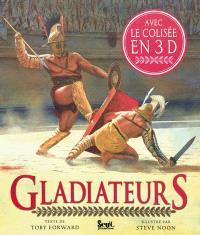 Gladiateurs : avec le Colisée en 3 D