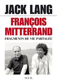 François Mitterrand, fragments de vie partagée