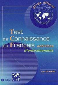Guide officiel d'entraînement au TCF : test de connaissance du français