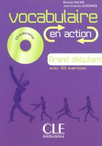 Vocabulaire en action, grand débutant : avec 125 exercices