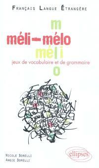 Un méli-mélo : jeux de vocabulaire et de grammaire : niveau A2-B1