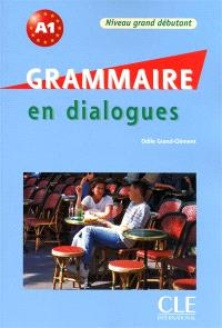 Grammaire en dialogues : niveau grand débutant