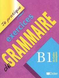 Exercices de grammaire, B1 du Cadre européen