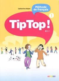 Tip top ! 1, méthode de français, niveau A1.1