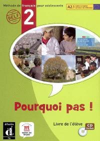 Pourquoi pas ! 2 : méthode de français pour adolescents, A2.1 Cadre européen commun de référence : livre de l'élève