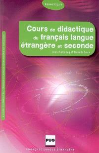 Cours de didactique du français langue étrangère et seconde : l'enseignement du français langue étrangère et seconde