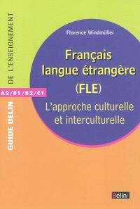 Français langue étrangère (FLE) : l'approche culturelle et interculturelle