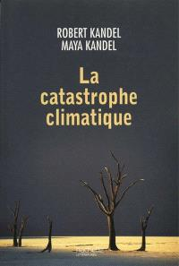 La catastrophe climatique